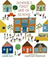 Download ebook School's First Day of School by Christian Robinson