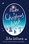 Make A Christmas Wish by Julia Williams