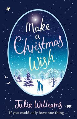 A Christmas Wish.Make A Christmas Wish By Julia Williams