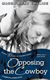 Opposing the Cowboy (Hometown Heroes, #2)