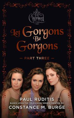 Charmed: Let Gorgons Be Gorgons Part 3: Charmed Series #2