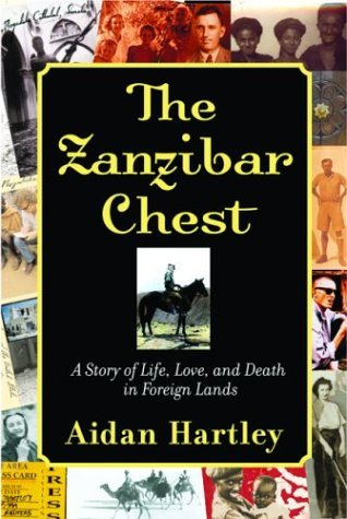 The Zanzibar Chest A Story of Life Love and Death in Foreign Lands