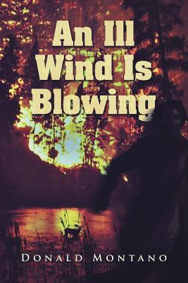 An Ill Wind Is Blowing by Donald Montano