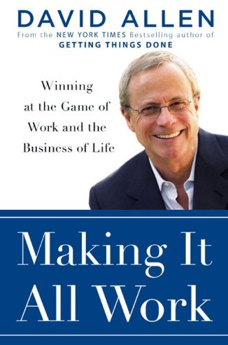 Making It All Work- Winning at the Game of Work and Business of Life