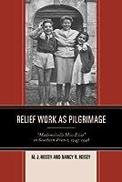 "Relief Work as Pilgrimage: ""mademoiselle Miss Elsie"" in Southern France, 1945-1948"