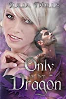 Only for Her Dragon (Dragon Guard #6)