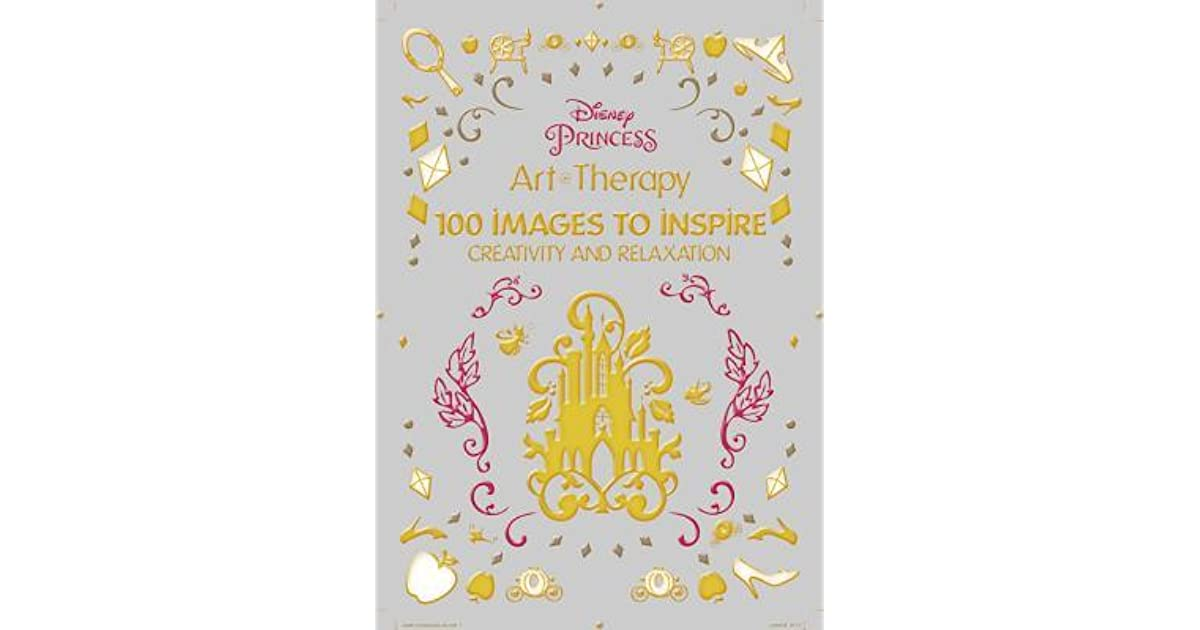 Art Of Coloring Disney Princess 100 Images To Inspire Creativity And Relaxation By Catherine Saunier Talec