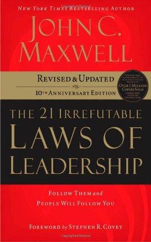 The 21 Irrefutable Laws of Leadership by John C. Maxwell