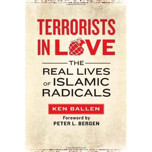 Terrorists in Love: The Real Lives of Islamic Radicals by