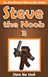 Steve the Noob 3 (An Unofficial Minecraft Series)