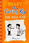 Diary Of A Farting Kid: The New Kid (Diary, farts, farting, funny comics, comics for kids, dorky girl, big nate Book 4)