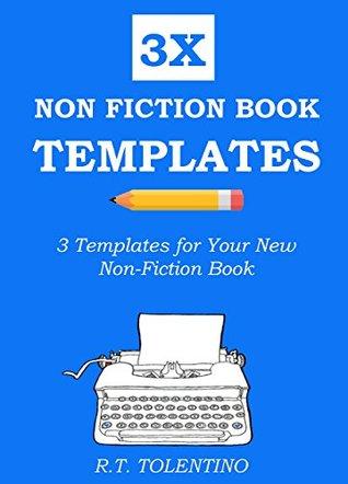 Non Fiction Book Templates: 3 Simple Templates for Your New Non-Fiction Book