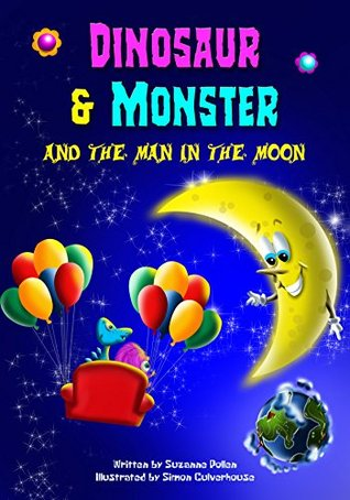 Books for kids:Dinosaur and Monster and The Man in The Moon (Bedtime Stories for Children, Bedtime Stories for Kids, Children's Books Ages 3 - 8) (Dinosaur and Monster stories)