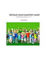 Beyond Your Comfort Zone... A Kid's Guide To Facing Homesickness (Staying Awesome! Book 4)