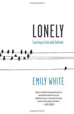 Lonely: A Memoir by Emily White