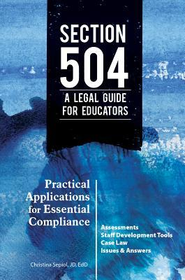 Section 504 a Legal Guide for Educators: Practical Applications for Essential Compliance