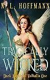 Tragically Wicked (Dark Angels of Valhalla #1)