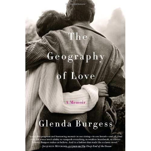 The Geography Of Love A Memoir By Glenda Burgess