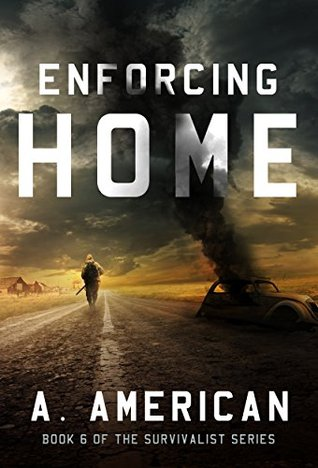 Enforcing Home (The Survivalist, #6)