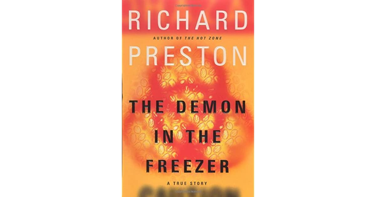 an analysis of the demon in the freezer by richard preston The demon in the freezer (random house large print) richard preston   cleveland plain dealer as page turning as richard preston's the hot zone.