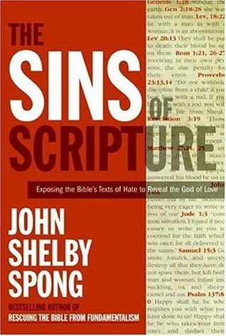 The Sins of Scripture: Exposing the Bible's Texts of Hate to