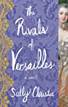 The Rivals of Versailles by Sally  Christie