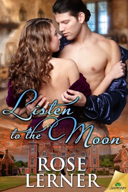 Listen to the Moon by Rose Lerner