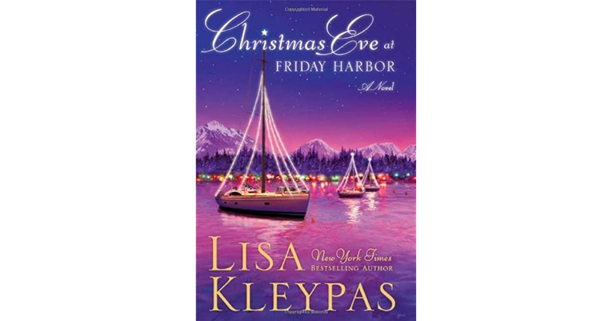 Christmas Eve At Friday Harbor.Christmas Eve At Friday Harbor By Lisa Kleypas