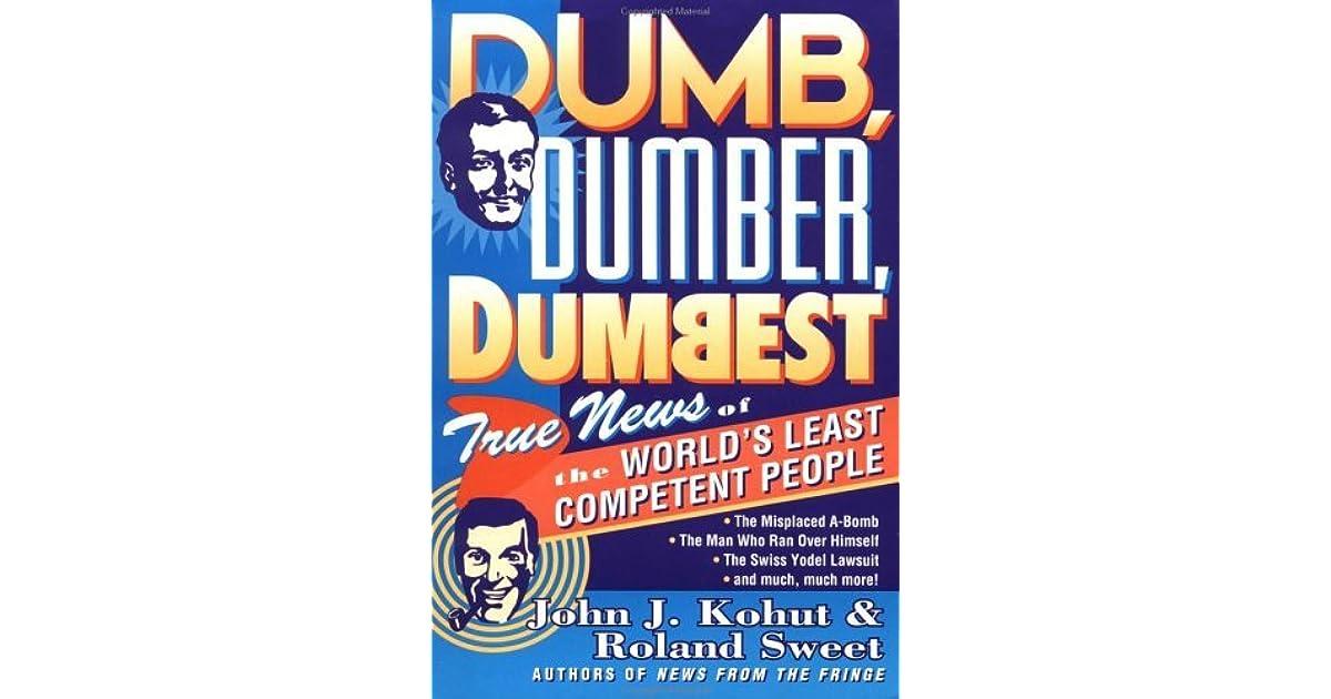 Dumb, Dumber, Dumbest: True News of the World's Least