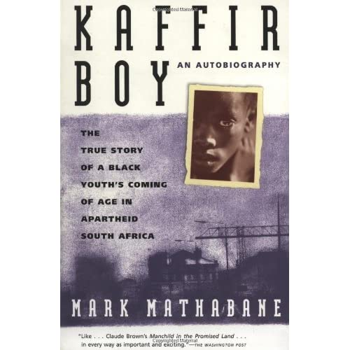 kaffir boy book report Book review: kaffir boy kaffir boy is an autobiographical work written by mark mathbane it was the first south african autobiography to be written in english by a black native mathabne's aspiration for writing this book was to inform the world that apartheid had to end because it could not be reformed.