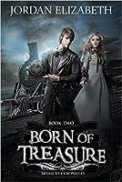 Born of Treasure (Treasure Chronicles #2)
