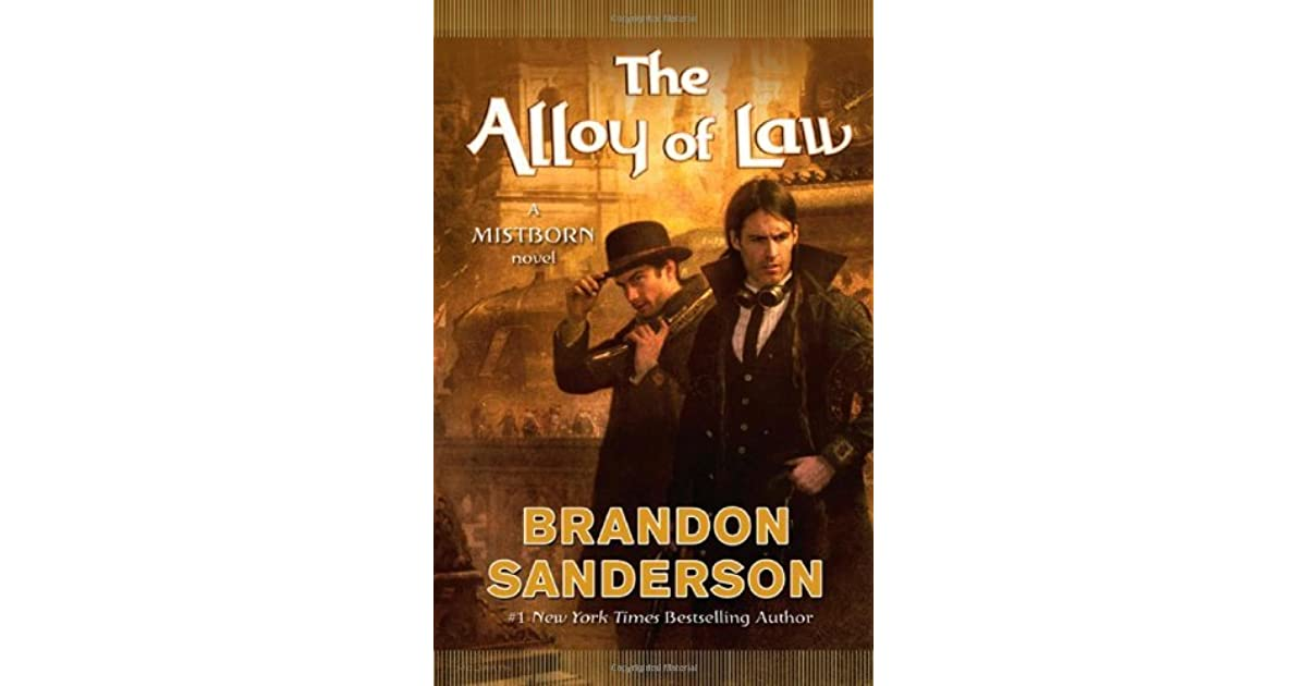 The Alloy of Law (Mistborn, #4) by Brandon Sanderson