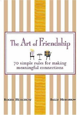 The Art of Friendship by Roger Horchow