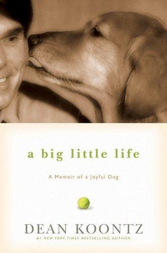 A Big Little Life: A Memoir of a Joyful Dog