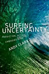 Book cover for Surfing Uncertainty: Prediction, Action, and the Embodied Mind