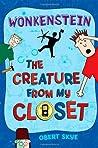 Wonkenstein (The Creature from My Closet, #1)
