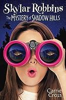 The Mystery of Shadow Hills (Skylar Robbins, #1)