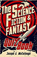 The Science-Fiction & Fantasy Quiz Book (Open Book Adventures)
