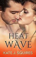 Heat Wave (Real Heat Book 2)