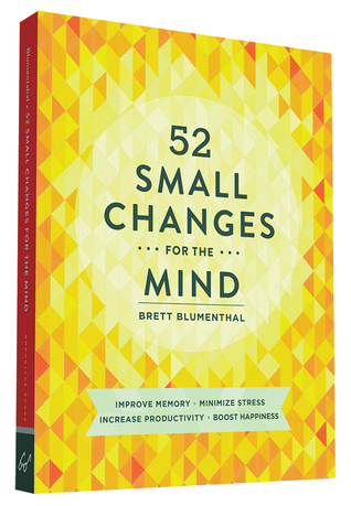 52 Small Changes for the Mind by Brett Blumenthal