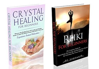 CRYSTAL HEALING & REIKI FOR BEGINNERS BOX SET : Crystal Healing For Beginners And Reiki For Beginners -crystals, crystal healing, crystal therapy, reiki, reiki for beginners, reiki healing - L. Jordan