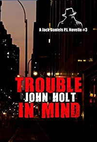 Trouble In Mind: Jack Daniels P.I. Novella #3