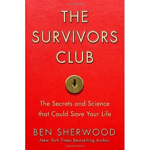 The survivors club the secrets and science that could save your the survivors club the secrets and science that could save your life by ben sherwood fandeluxe Choice Image