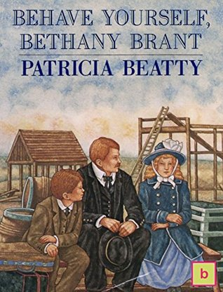 Behave Yourself, Bethany Brant: Illustrated Historical Fiction for Teens