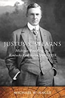Justus S. Stearns: Michigan Pine King and Kentucky Coal Baron, 1845-1933