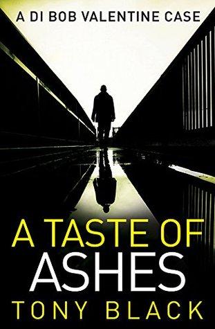 A Taste of Ashes (DI Bob Valentine #2 - Tony Black