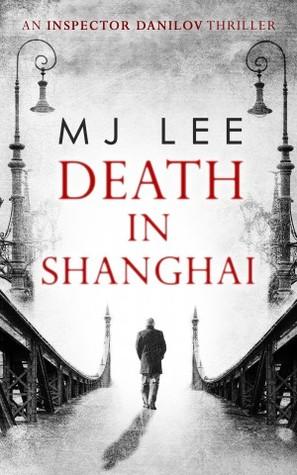 Death In Shanghai (Inspector Danilov #1)