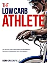 The Low-Carb Athlete: The Official Low-Carbohydrate Nutrition Guide for Endurance and Performance