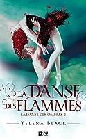 La danse des flammes (La danse des ombres, #2)