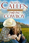 Hold Me, Cowboy (77th Copper Mountain Rodeo #2; The Wildflower Ranch #5)